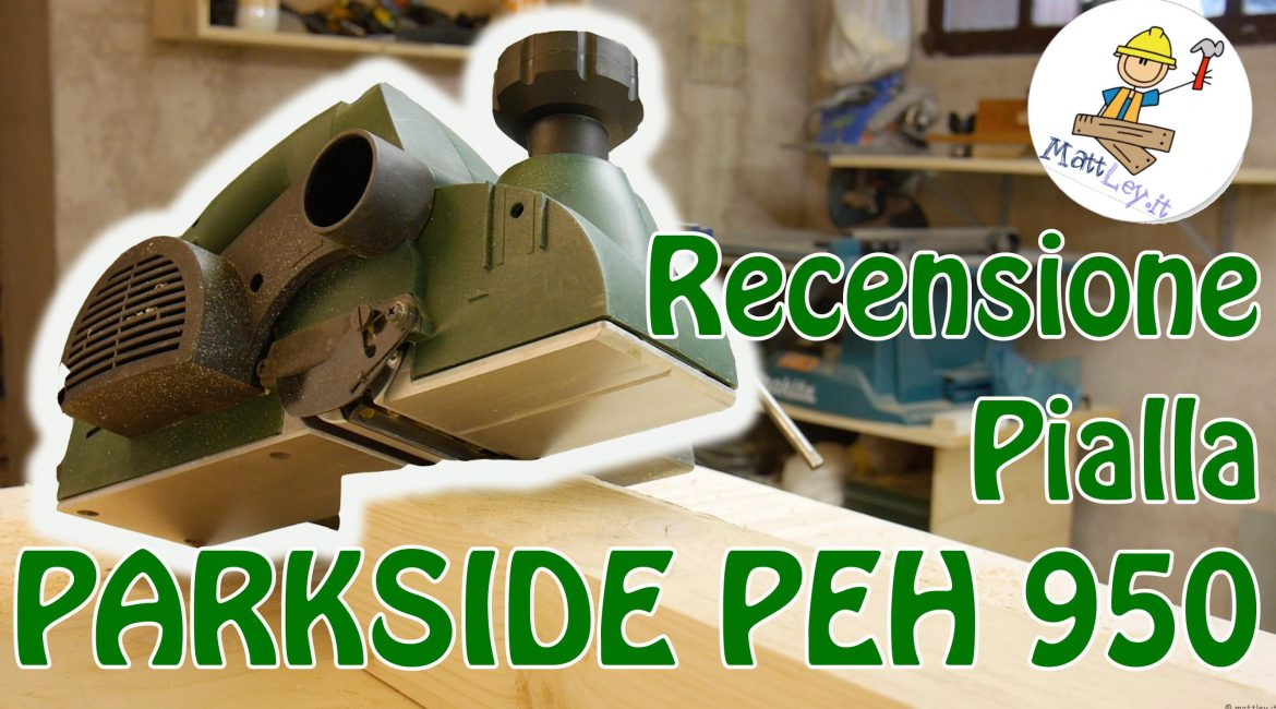 Recensione: Pialla Parkside PEH 950 (KH 3131)