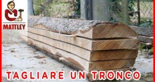 Come tagliare un tronco in tavole