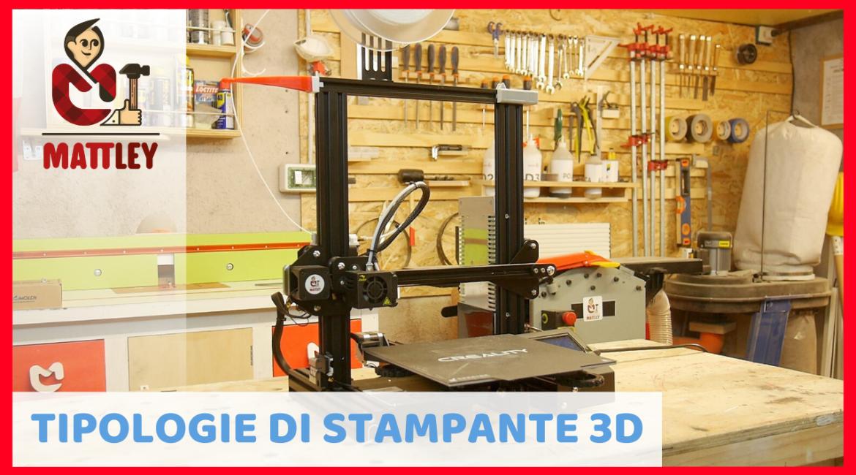 Quanti tipi di stampanti 3D esistono?