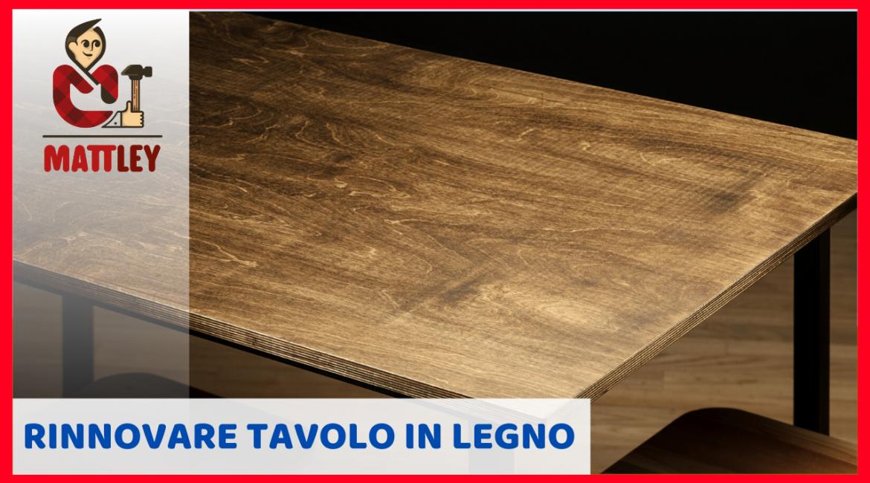 Ecco le soluzioni per rivalutare e aggiornare un tavolo di legno