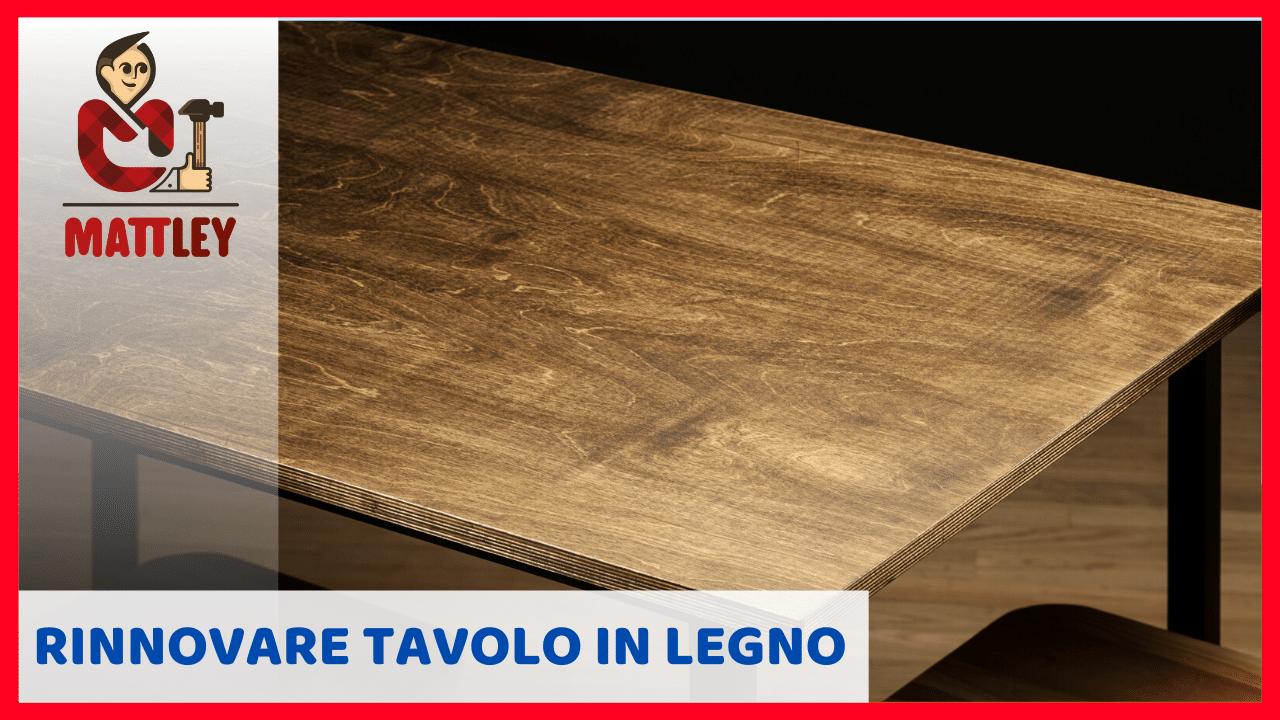 Verniciare Un Tavolo Di Legno come rinnovare un tavolo in legno (anche vecchio)