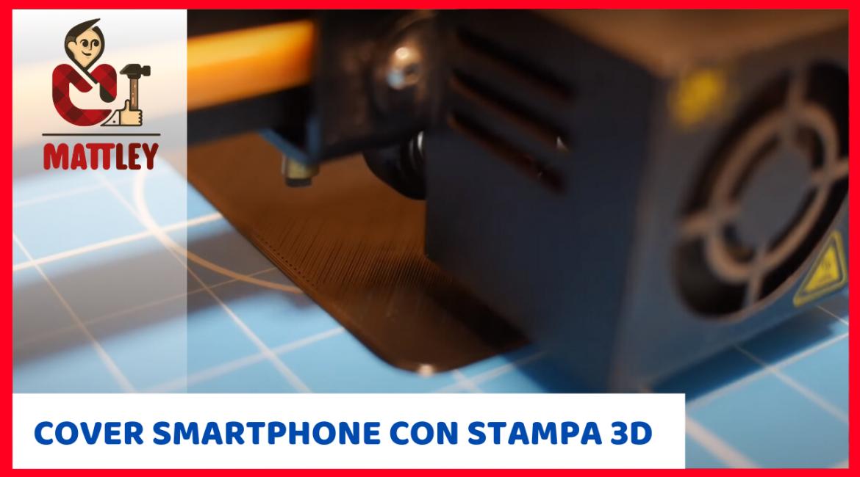 Vuoi creare una cover per il cellulare fai da te con la stampante 3D?