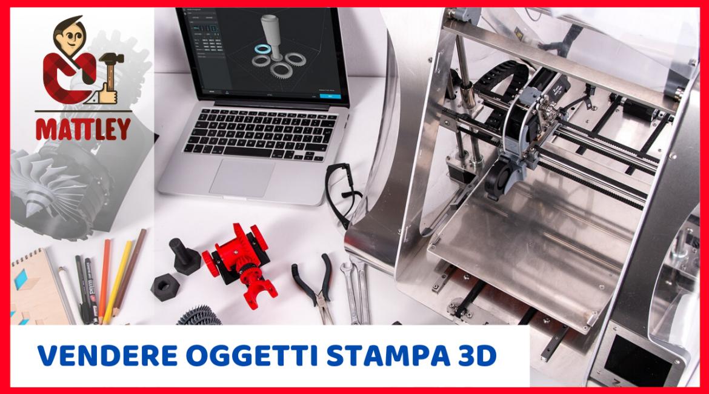 Come vendere online oggetti stampati in 3D