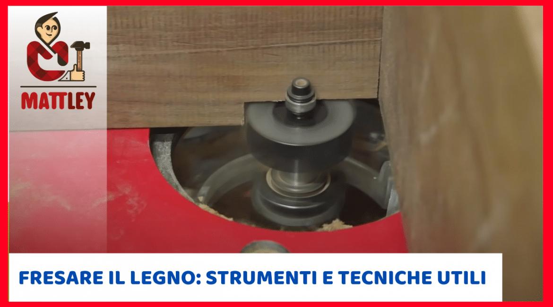 Fresare il legno: strumenti e tecniche utili